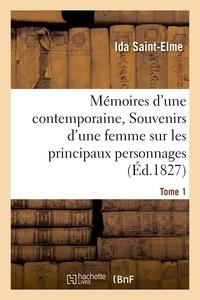 Ida Saint-Elme - Mémoires d'une contemporaine, ou Souvenirs d'une femme sur les principaux personnages Tome 1.