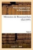Pierre-Augustin Caron de Beaumarchais - Mémoires de Beaumarchais. Tome 5.