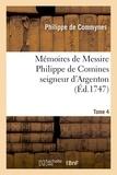 Philippe de Commynes - Mémoires de Messire Philippe de Comines seigneur d'Argenton. Tome 4.