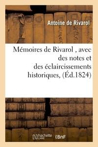 Antoine de Rivarol - Mémoires de Rivarol , avec des notes et des éclaircissements historiques, (Éd.1824).