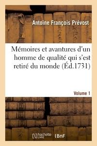 A f. Prevost - Memoires et avantures d'un homme de qualite qui s'est retire du monde. volume 1.