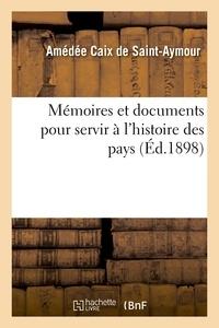 Amédée Caix de Saint-Aymour - Mémoires et documents pour servir à l'histoire des pays qui forment aujourd'hui le département.