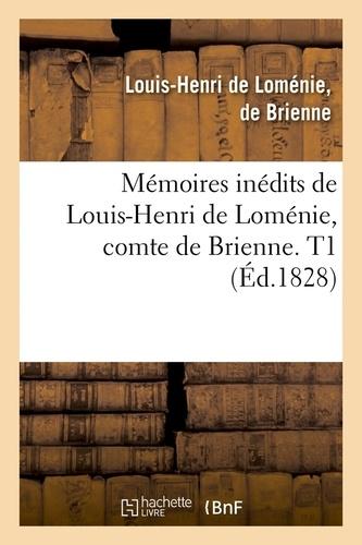 Mémoires inédits de Louis-Henri de Loménie, comte de Brienne. T1 (Éd.1828)