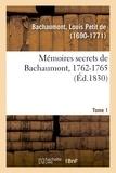Bachaumont louis petit De - Mémoires secrets, 1762-1787. Tome 1. 1762-1765.