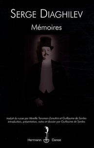 Serge Diaghilev - Mémoires - Suivis de Apologie de l'avant-garde.