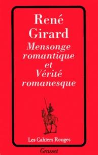 René Girard - Mensonge romantique et vérité romanesque.