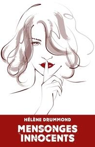 Hélène Drummond - Mensonges innocents.