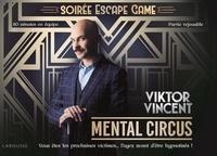 Viktor Vincent et Loïc Audrain - Mental Circus.