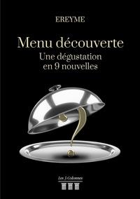 Ereyme - Menu découverte - Une dégustation en 9 nouvelles.