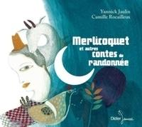 Yannick Jaulin et Camille Rocailleux - Merlicoquet et autres contes de randonnée. 1 CD audio