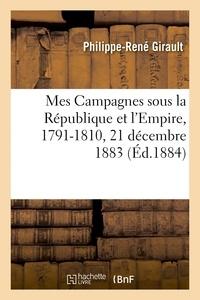 Girault - Mes Campagnes sous la République et l'Empire, 1791-1810.