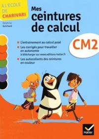 Delphine Guichard - Mes ceintures de calcul CM2 A l'école de Charivari - Pack de 5 exemplaires.