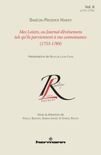 Siméon-Prosper Hardy - Mes loisirs, ou Journal d'événemens tels qu'ils parviennent à ma connoissance (1753-1789) - Volume 2 (1771-1772).