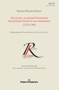 Siméon-Prosper Hardy - Mes loisirs, ou Journal d'événemens tels qu'ils parviennent à ma connoissance (1753-1789) - Volume 4 (1775-1776).