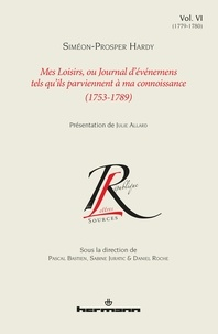 Siméon-Prosper Hardy - Mes loisirs, ou Journal d'événemens tels qu'ils parviennent à ma connoissance (1753-1789) - Volume 6 (1779-1780).