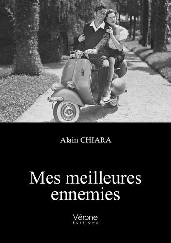 Alain Chiara - Mes meilleures ennemies.