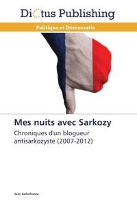 Juan Sarkofrance - Mes nuits avec Sarkozy.