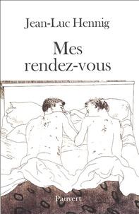 Jean-Luc Hennig - Mes rendez-vous.