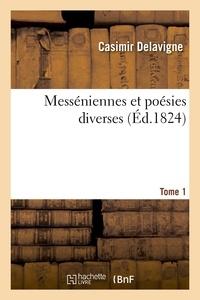Casimir Delavigne - Messéniennes et poésies diverses. Tome 1.