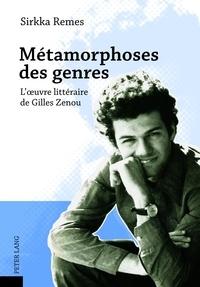 Sirkka Remes - Métamorphoses des genres - L'œuvre littéraire de Gilles Zenou.