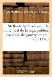 Lassone joseph-marie-françois De - Méthode éprouvée pour le traitement de la rage, publiée par ordre du gouvernement.