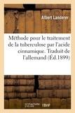 Albert Landerer - Méthode pour le traitement de la tuberculose par l'acide cinnamique. Traduit de l'allemand.