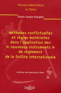 """Giulio Cesare Giorgini - Méthodes conflictuelles et règles matérielles dans l'application des """"nouveaux instruments"""" de règlement de la faillite internationale."""