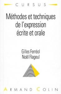 Noël Flageul et Gilles Ferréol - Méthodes et techniques de l'expression écrite et orale.
