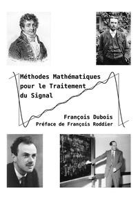 François Dubois - Méthodes mathématiques pour le Traitement du Signal.
