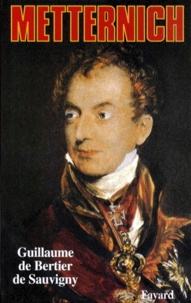 Guillaume de Bertier de Sauvigny - Metternich.