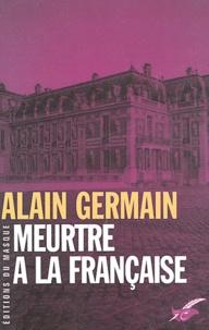 Alain Germain - Meurtre à la française.