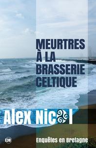 Alex Nicol - Meurtres à la brasserie celtique.