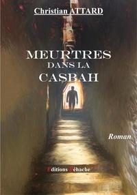 Christian Attard - Meurtres dans la Casbah.