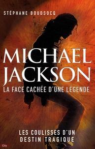 Stéphane Boudsocq - Michael Jackson - La face cachée d'une légende.