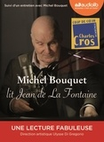 Jean de La Fontaine - Michel Bouquet lit Jean de La Fontaine - Sélection de Fables et extrait du Songe de Vaux. 1 CD audio