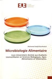 Mohamed Nadjib Boukhatem - Microbiologie alimentaire - Livre universitaire destiné aux étudiants licence/master en sciences biologiques, agro-alimentaires et vétérinaires.