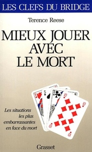 Terence Reese - Mieux jouer avec le mort.