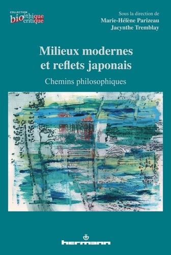 Marie-Hélène Parizeau et Jacynthe Tremblay - Milieux modernes et reflets japonais - Chemins philosophiques.
