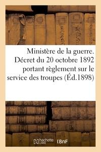 L. Baudoin - Ministère de la guerre. Décret du 20 octobre 1892 portant règlement sur le service des troupes.