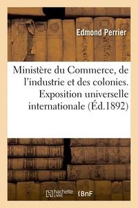 Edmond Perrier - Ministère du Commerce, de l'industrie et des colonies. Exposition universelle internationale de 1889.