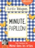 Aurélie Valognes - Minute, papillon !. 1 CD audio MP3