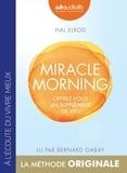 Hal Elrod - Miracle Morning - Offrez-vous un supplément de vie !.