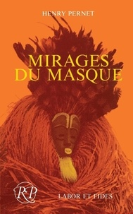 Henry Pernet - Mirages du masque.