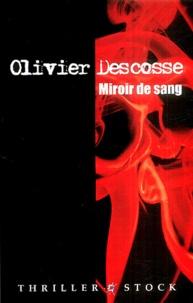 Olivier Descosse - Miroir de sang.