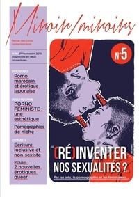 Jérémy Patinier - Miroir/Miroirs Num 5 : RE-INVENTER NOS SEXUALITES ? V.A - Par les arts, la pornographie et les féminismes....