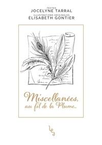 Jocelyne Tarral - Miscellanées, au fil de la Plume....
