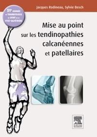 Jacques Rodineau et Sylvie Besch - Mise au point sur les tendinopathies rotuliennes et calcanéennes - 31e journée de traumatologie du sport de la Pitié-Salpêtrière.