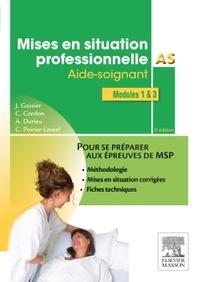 Jacqueline Gassier et Corine Cordon - Mises en situation professionnelle AS - Aide-soignant, modules 1 et 3.