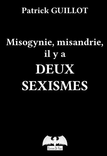 Patrick Guillot - Misogynie, misandrie, il y a deux sexismes.