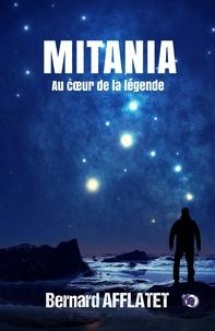 Bernard Afflatet - Mitania - Au coeur de la légende.